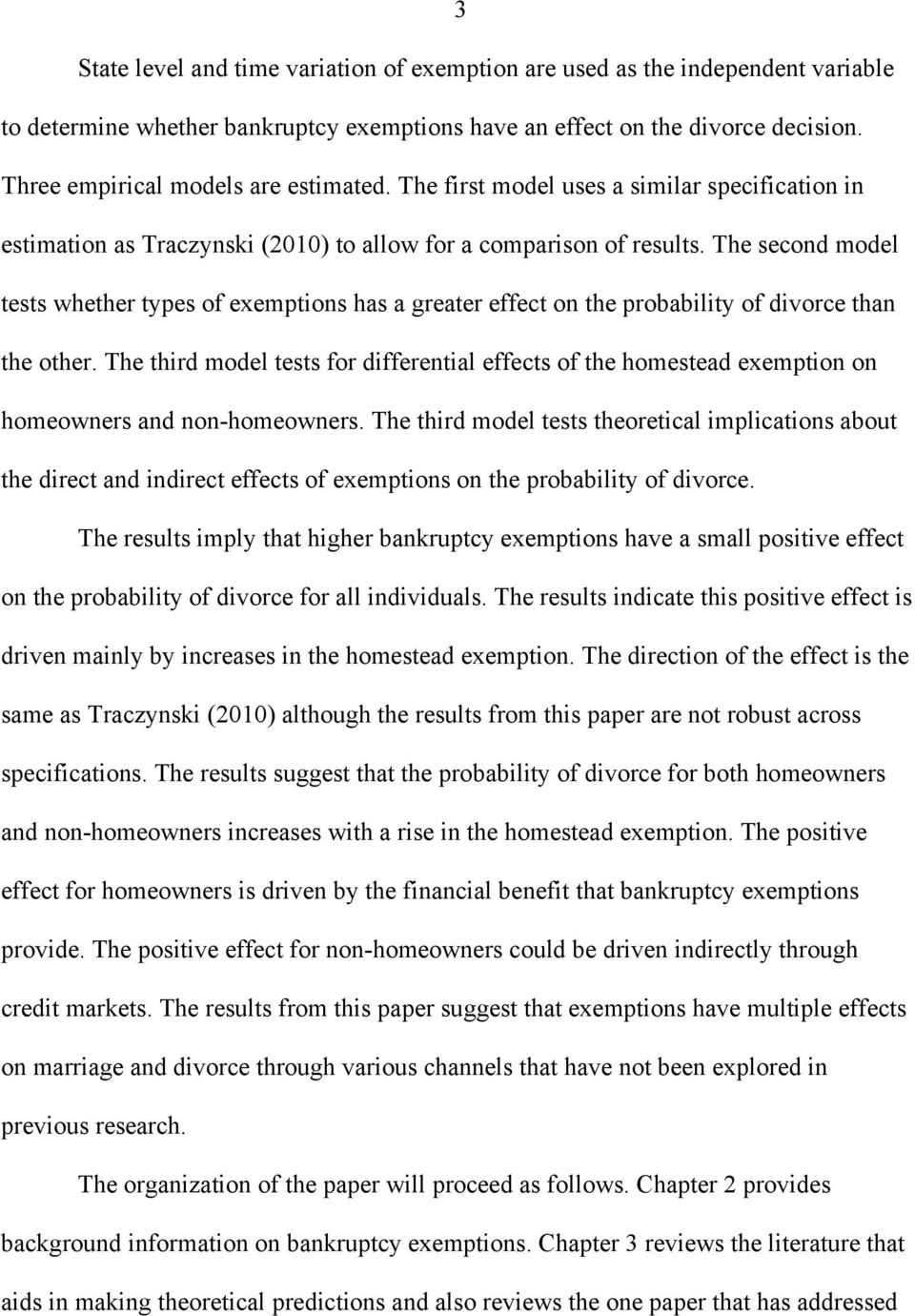 The second model tests whether types of exemptions has a greater effect on the probability of divorce than the other.