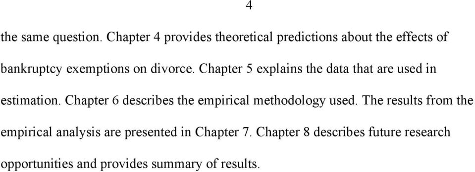 divorce. Chapter 5 explains the data that are used in estimation.