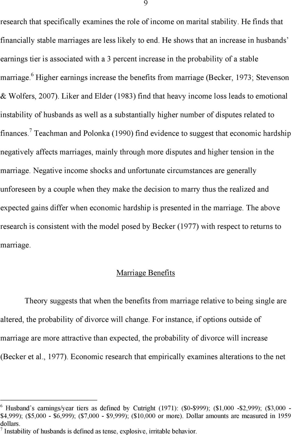 6 Higher earnings increase the benefits from marriage (Becker, 1973; Stevenson & Wolfers, 2007).