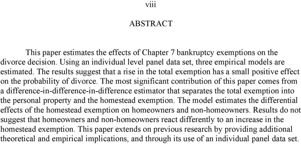 The most significant contribution of this paper comes from a difference-in-difference-in-difference estimator that separates the total exemption into the personal property and the homestead exemption.