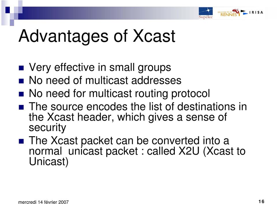 of destinations in the Xcast header, which gives a sense of security The Xcast