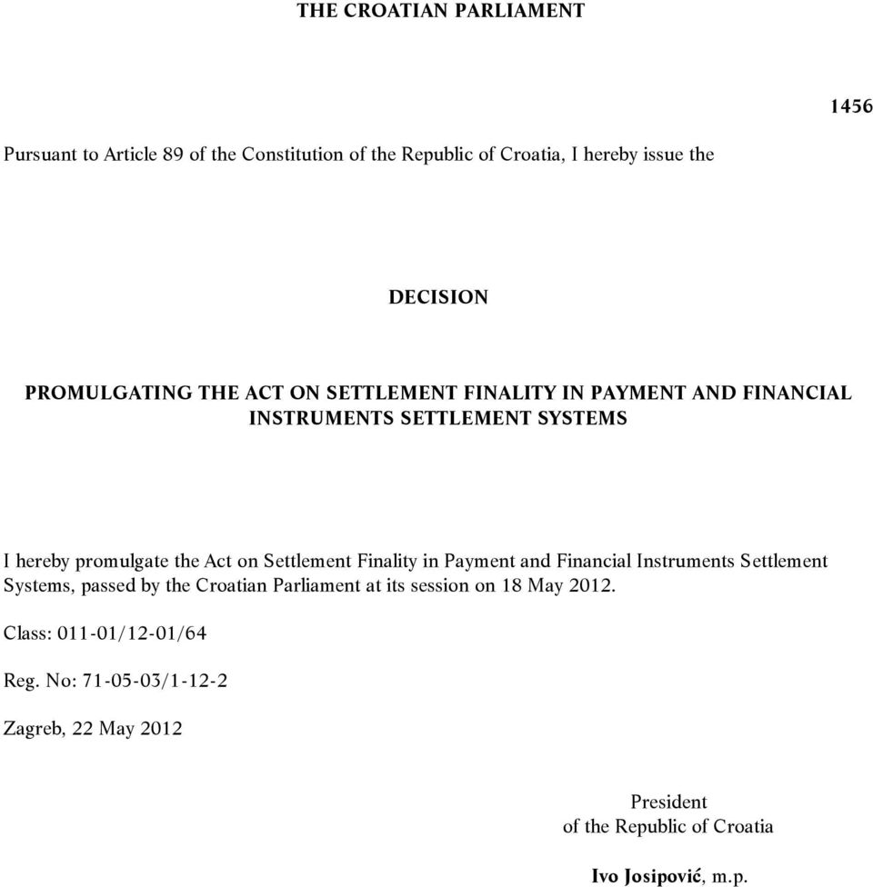 Settlement Finality in Payment and Financial Instruments Settlement Systems, passed by the Croatian Parliament at its session on 18
