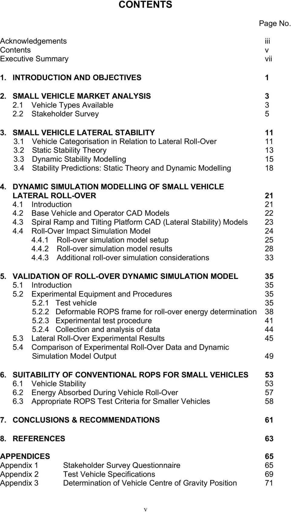 4 Stability Predictions: Static Theory and Dynamic Modelling 18 4. DYNAMIC SIMULATION MODELLING OF SMALL VEHICLE LATERAL ROLL-OVER 21 4.1 Introduction 21 4.2 Base Vehicle and Operator CAD Models 22 4.