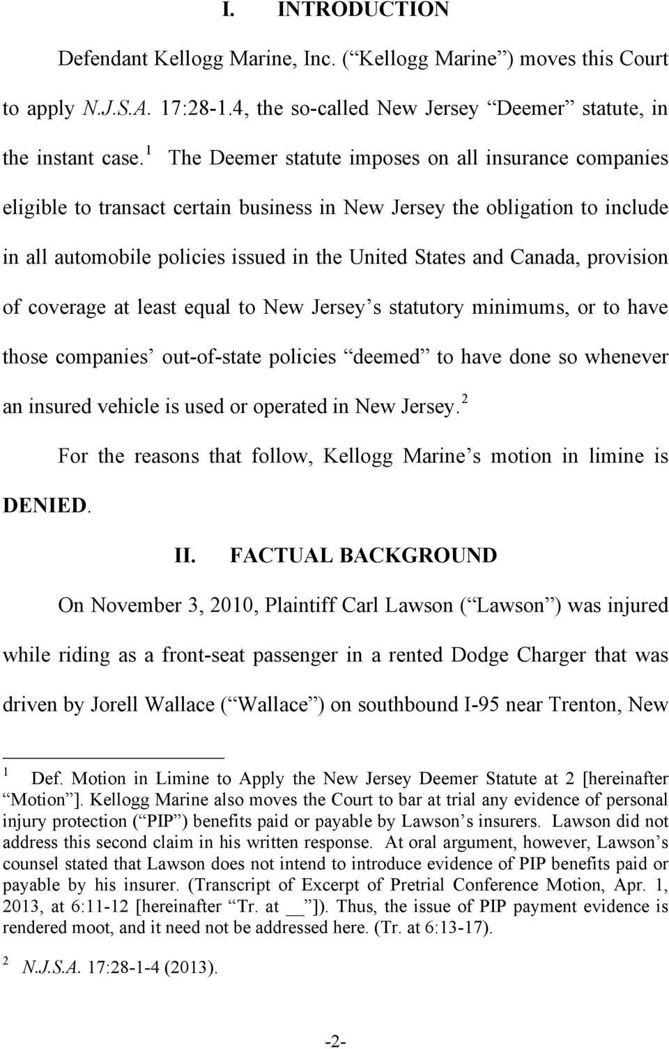 Canada, provision of coverage at least equal to New Jersey s statutory minimums, or to have those companies out-of-state policies deemed to have done so whenever an insured vehicle is used or