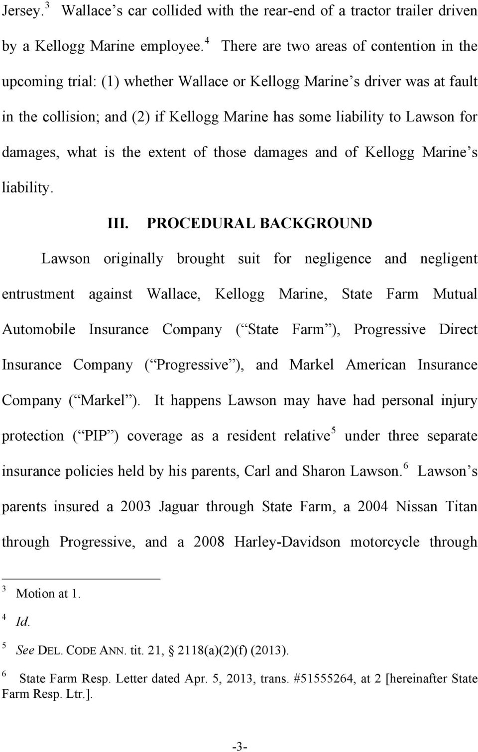 damages, what is the extent of those damages and of Kellogg Marine s liability. III.