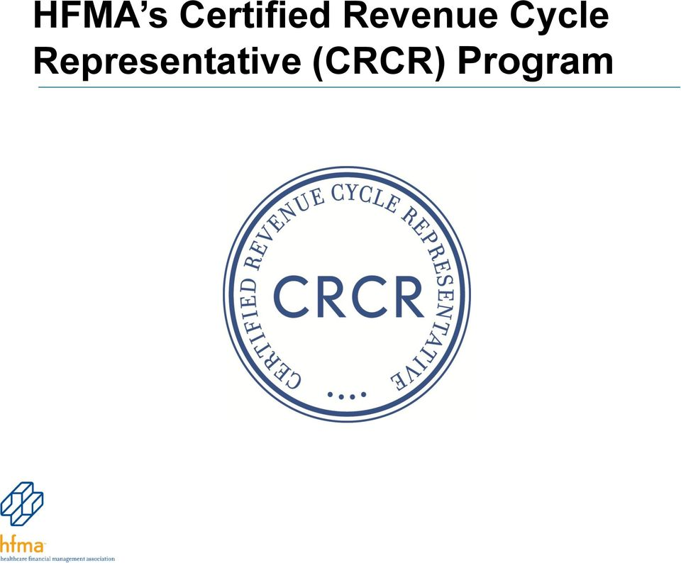 How To Improve Revenue Cycle Performance Through HFMA Chris