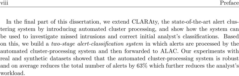 Based on this, we build a two-stage alert-classification system in which alerts are processed by the automated cluster-processing system and then forwarded to ALAC.