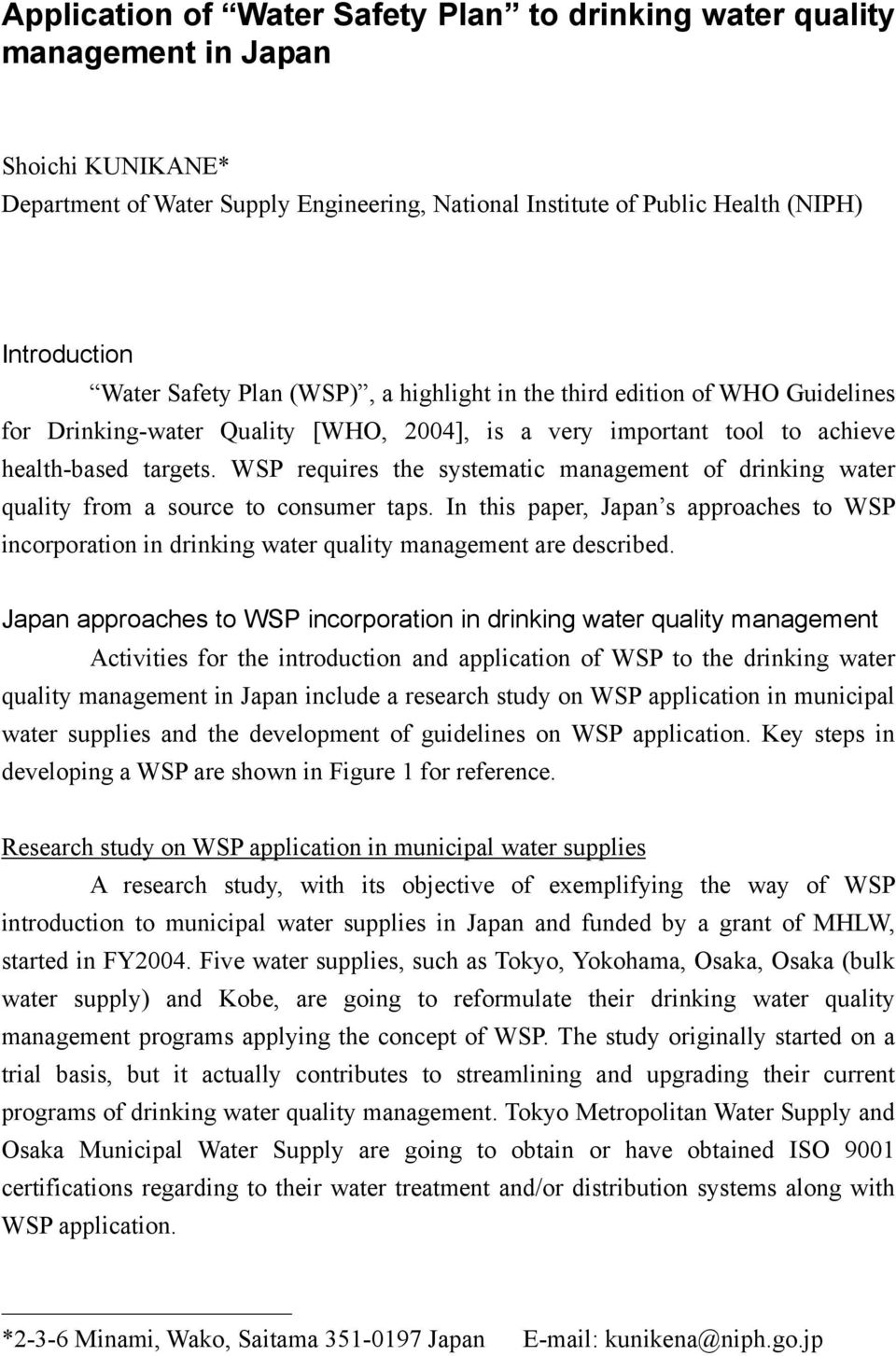 WSP requires the systematic management of drinking water quality from a source to consumer taps.