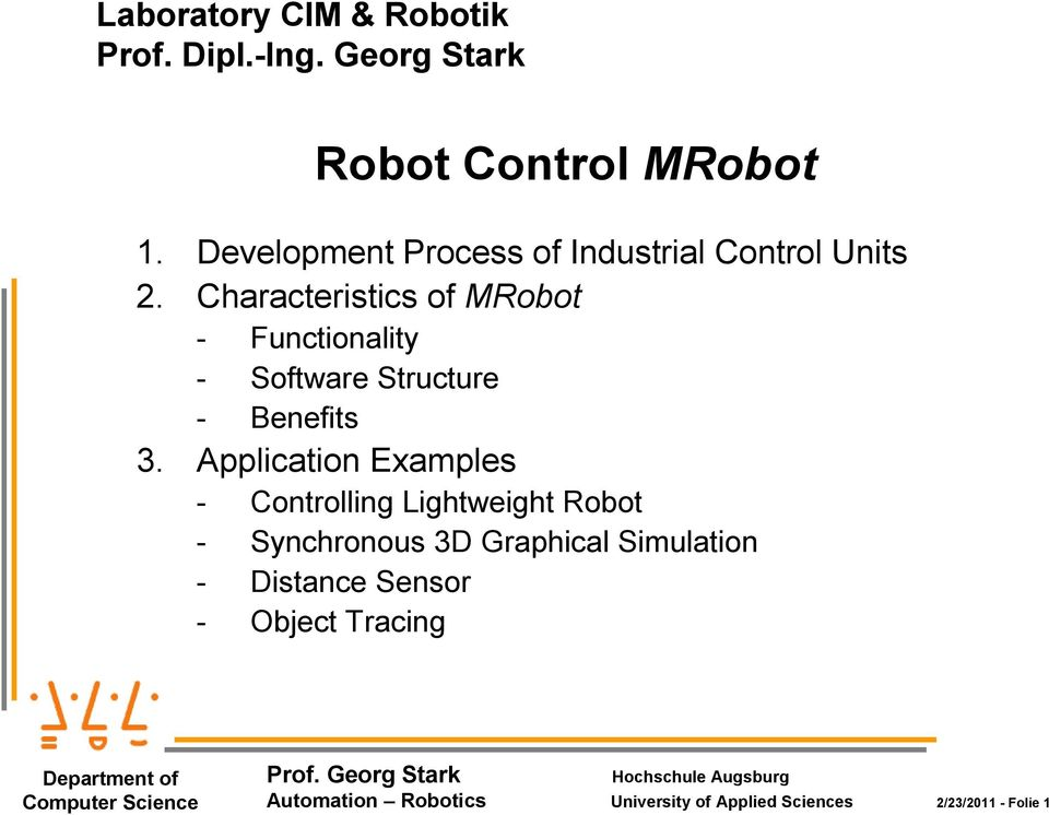Characteristics of MRobot - Functionality - Software Structure - Benefits 3.
