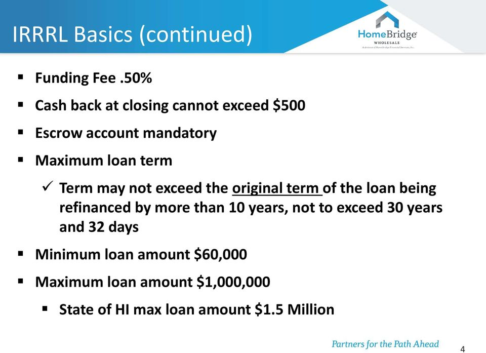 Term may not exceed the original term of the loan being refinanced by more than 10