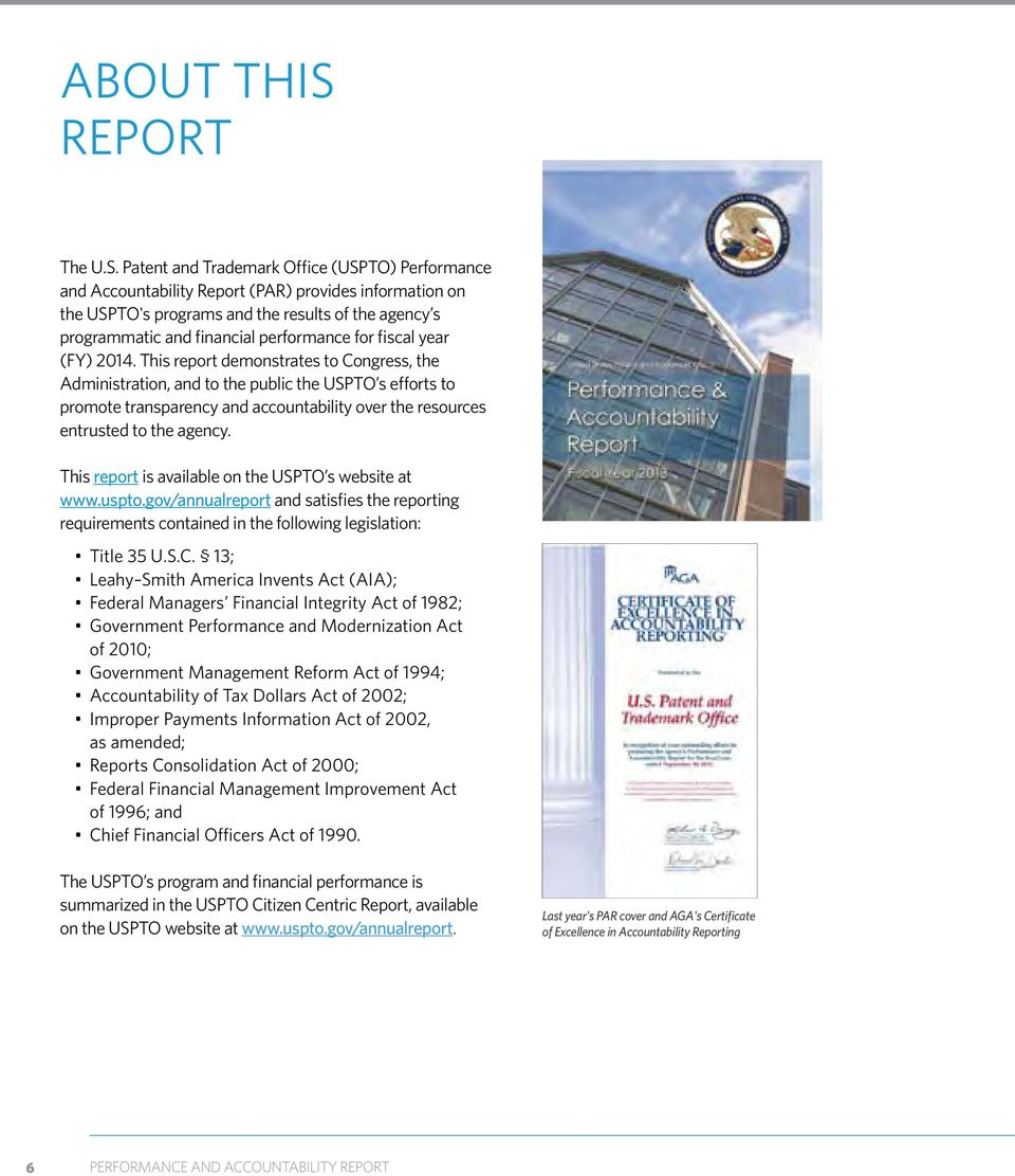 Patent and Trademark Office (USPTO) Performance and Accountability Report (PAR) provides information on the USPTO's programs and the results of the agency s programmatic and financial performance for