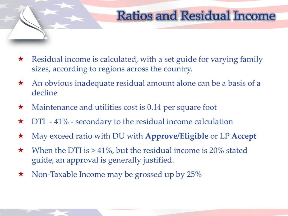14 per square foot DTI - 41% - secondary to the residual income calculation May exceed ratio with DU with Approve/Eligible or