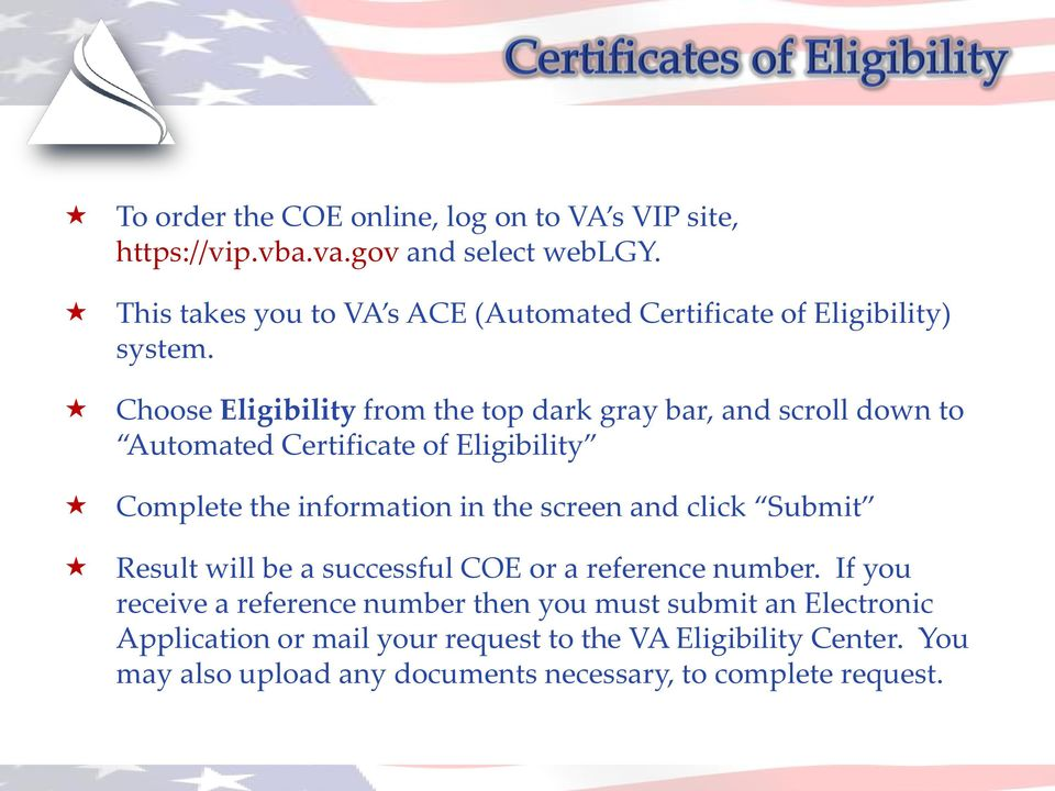 Choose Eligibility from the top dark gray bar, and scroll down to Automated Certificate of Eligibility Complete the information in the screen