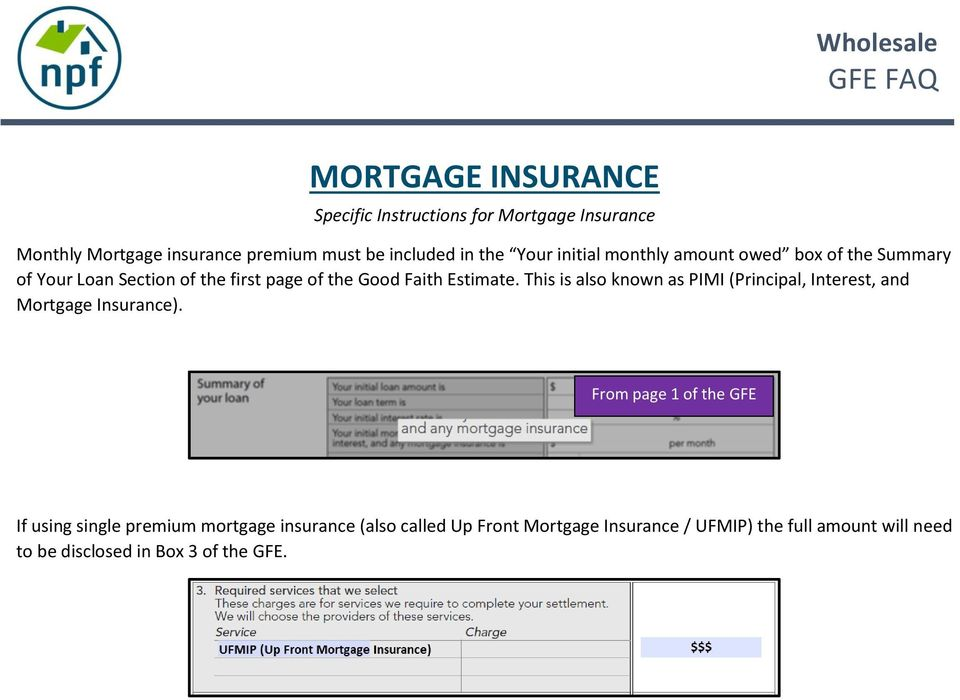 This is also known as PIMI (Principal, Interest, and Mortgage Insurance).