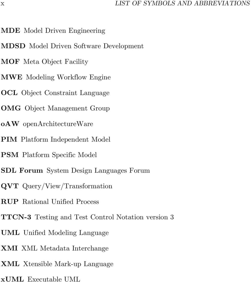PSM Platform Specific Model SDL Forum System Design Languages Forum QVT Query/View/Transformation RUP Rational Unified Process TTCN-3