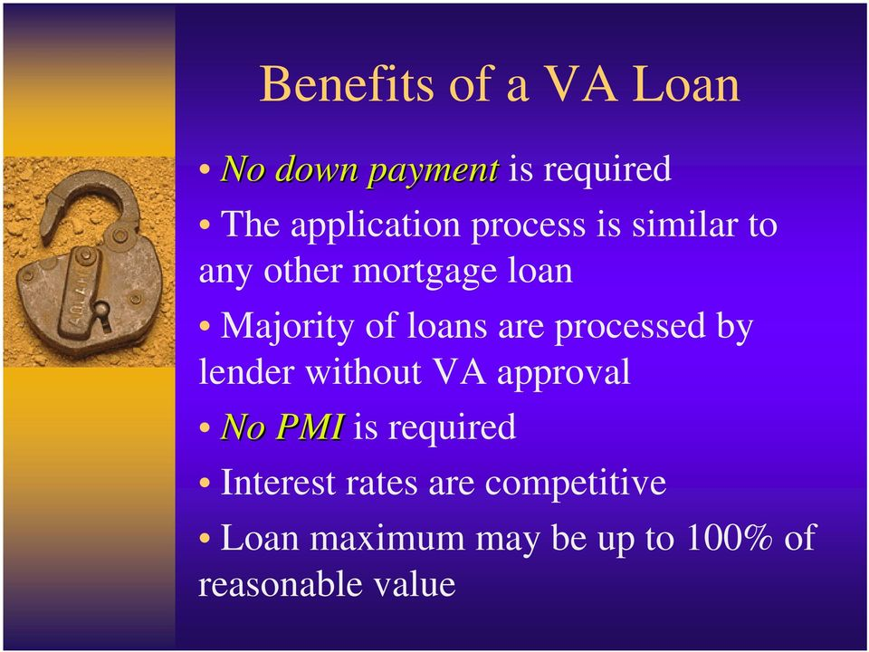 processed by lender without VA approval No PMI is required Interest