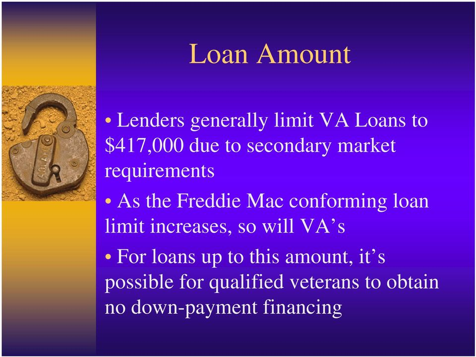 limit increases, so will VA s For loans up to this amount, it s