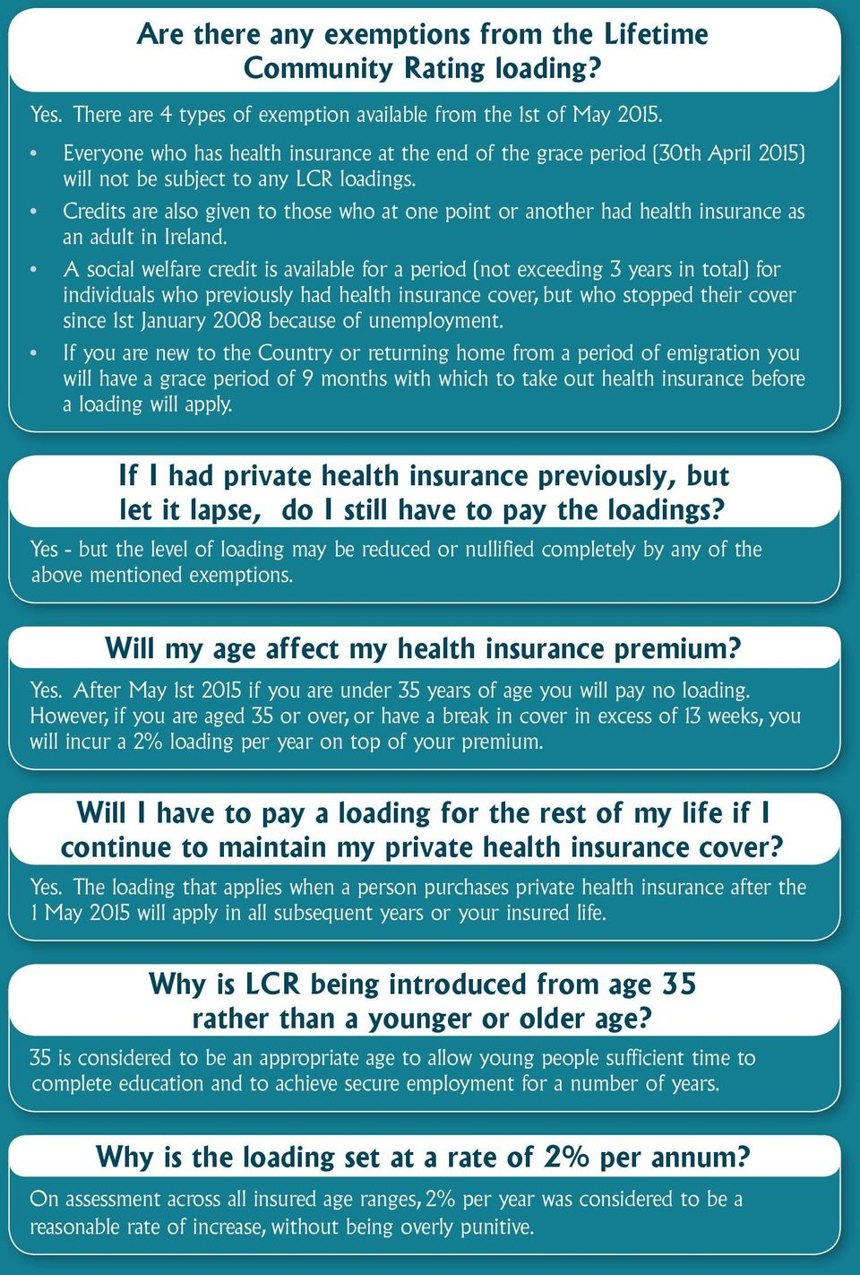 Credits are also given to those who at one point or another had health insurance as an adult in Ireland.