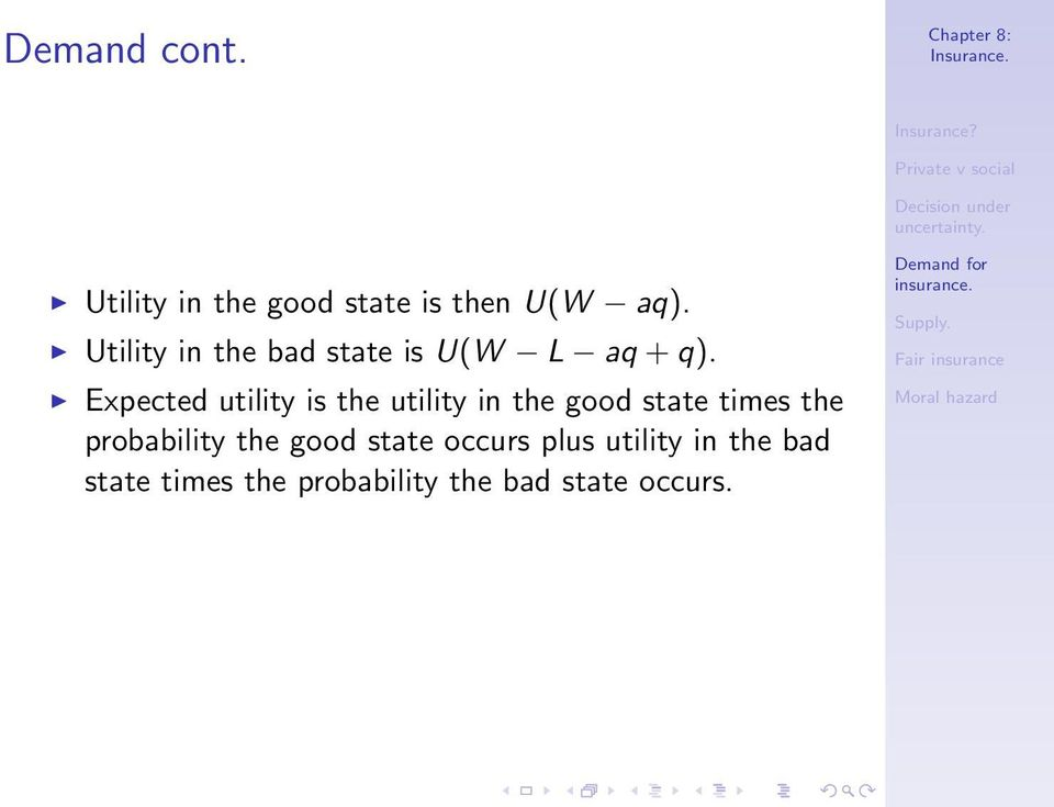 Expected utility is the utility in the good state times the