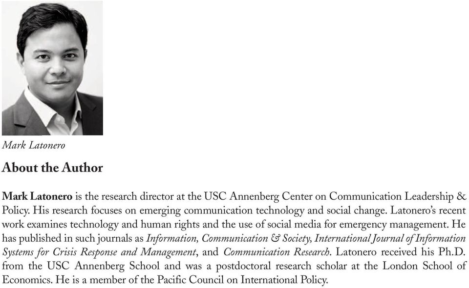 Latonero s recent work examines technology and human rights and the use of social media for emergency management.