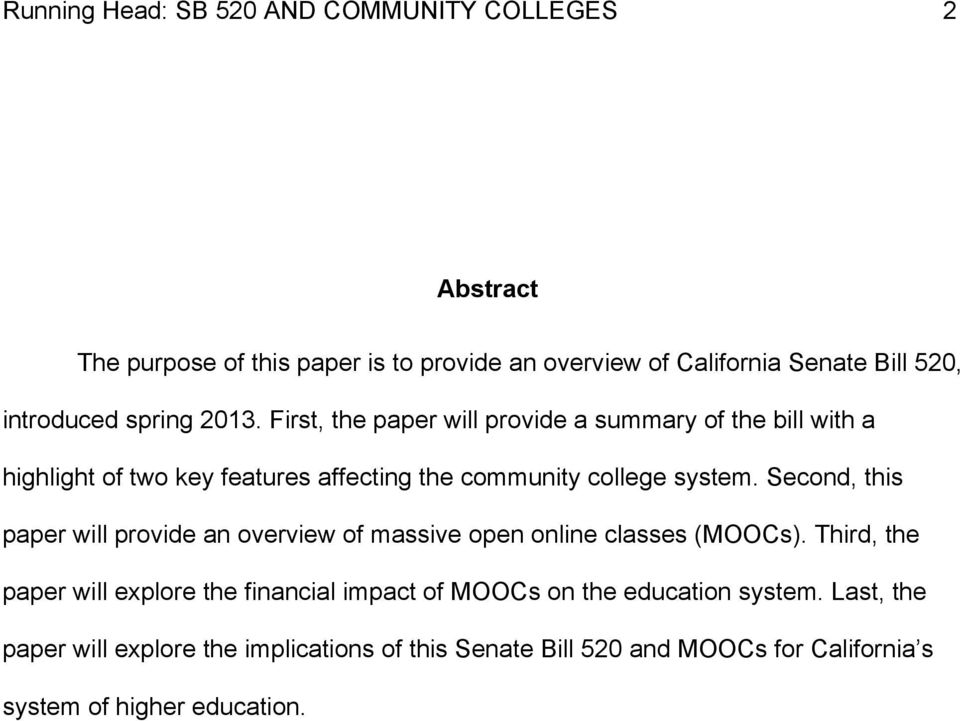 Second, this paper will provide an overview of massive open online classes (MOOCs).