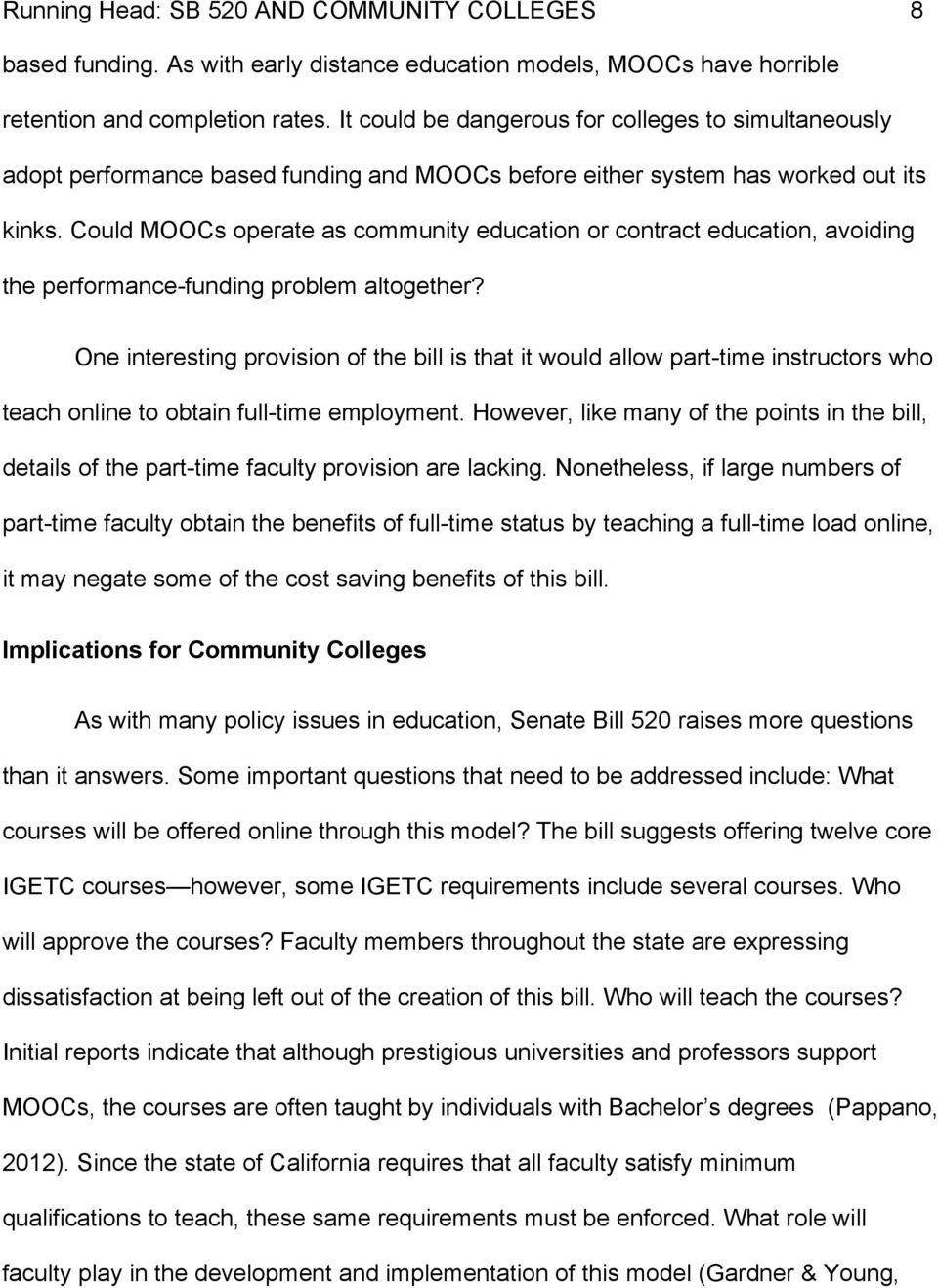 Could MOOCs operate as community education or contract education, avoiding the performance-funding problem altogether?