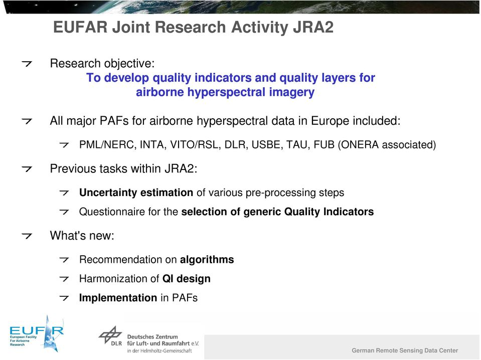 TAU, FUB (ONERA associated) Previous tasks within JRA2: Uncertainty estimation of various pre-processing steps Questionnaire for