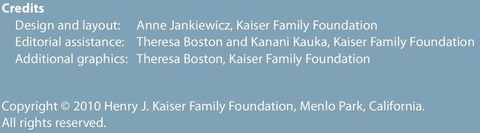 Foundation Additional graphics: Theresa Boston, Kaiser Family Foundation