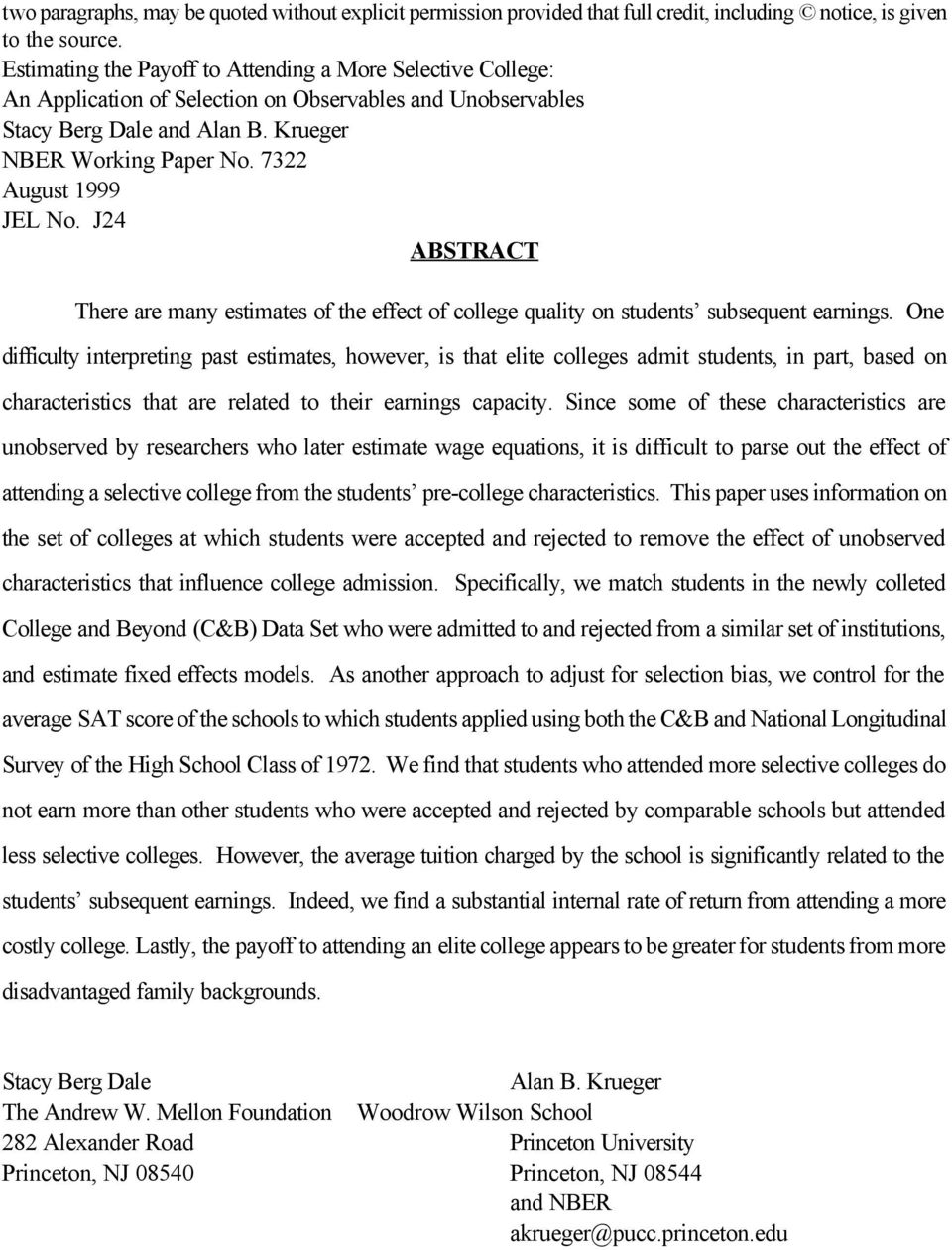 7322 August 1999 JEL No. J24 ABSTRACT There are many estimates of the effect of college quality on students subsequent earnings.