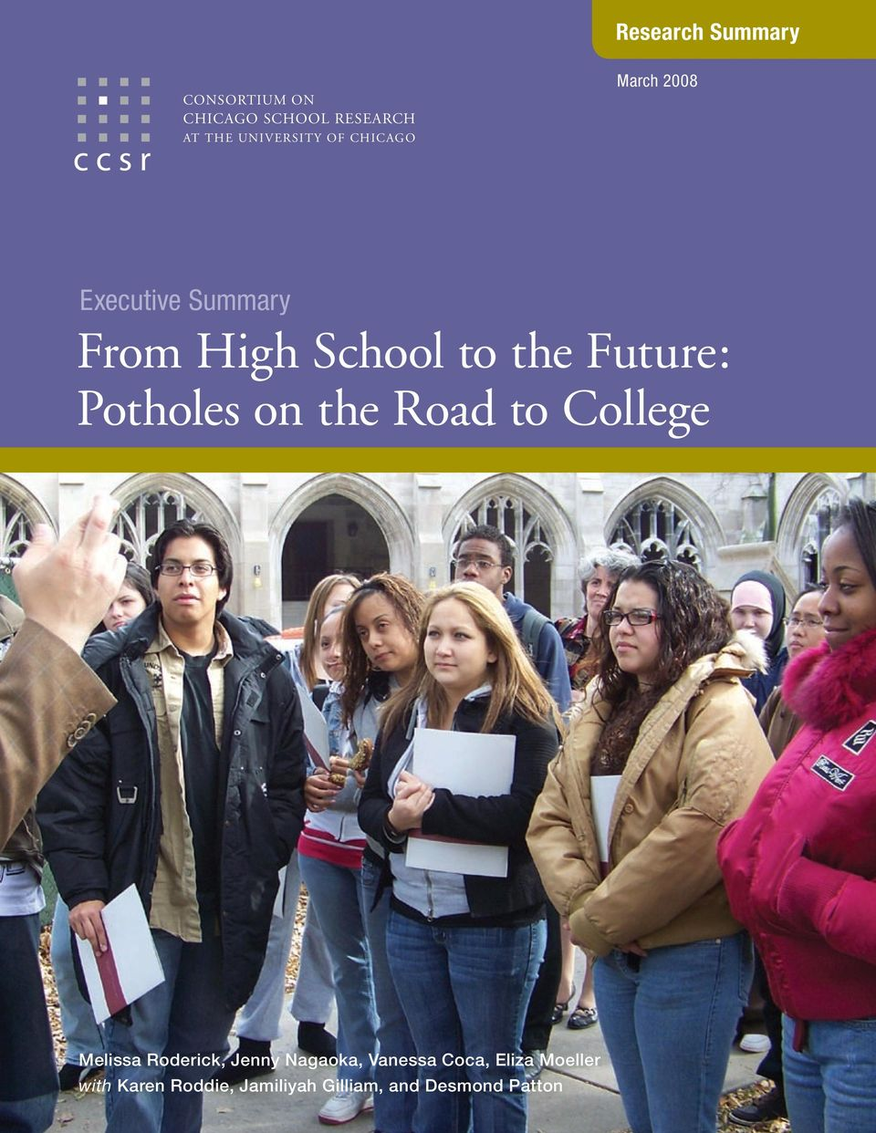 Future: Potholes on the Road to College Melissa Roderick, Jenny Nagaoka,