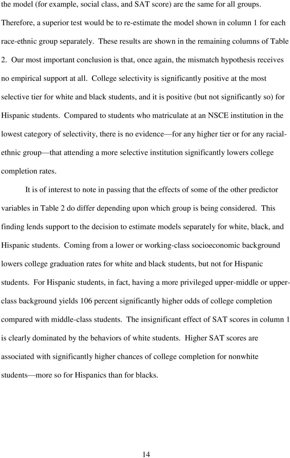 College selectivity is significantly positive at the most selective tier for white and black students, and it is positive (but not significantly so) for Hispanic students.