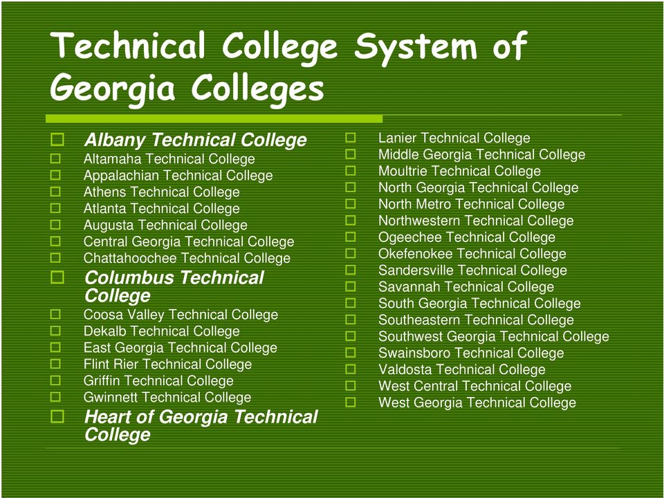 Technical College Griffin Technical College Gwinnett Technical College Heart of Georgia Technical College Lanier Technical College Middle Georgia Technical College Moultrie Technical College North