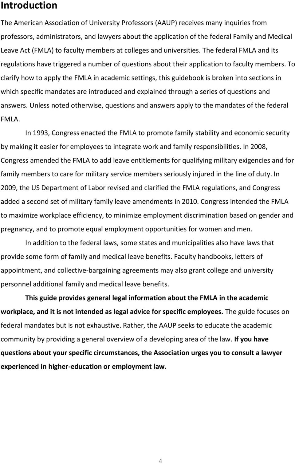To clarify how to apply the FMLA in academic settings, this guidebook is broken into sections in which specific mandates are introduced and explained through a series of questions and answers.