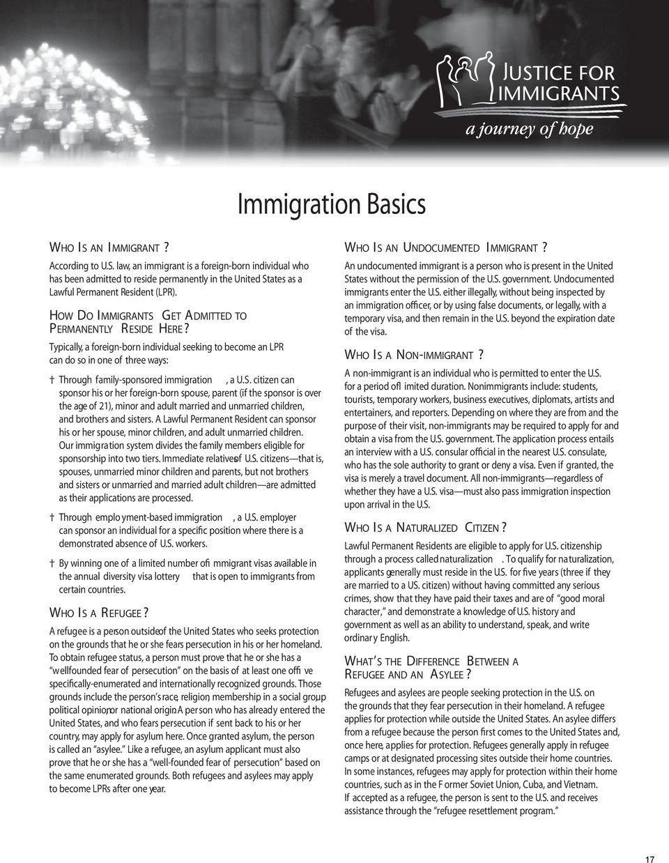 A Lawful Permanent Resident can sponsor his or her spouse, minor children, and adult unmarried children. Our immigration system divides the family members eligible for sponsorship into two tiers.