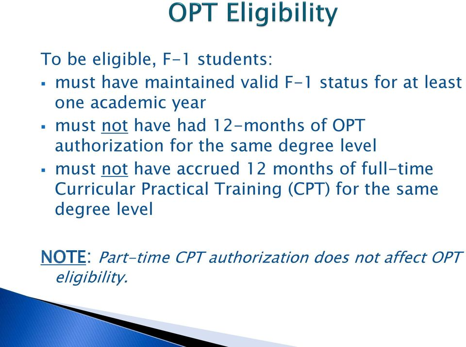 level must not have accrued 12 months of full-time Curricular Practical Training (CPT)