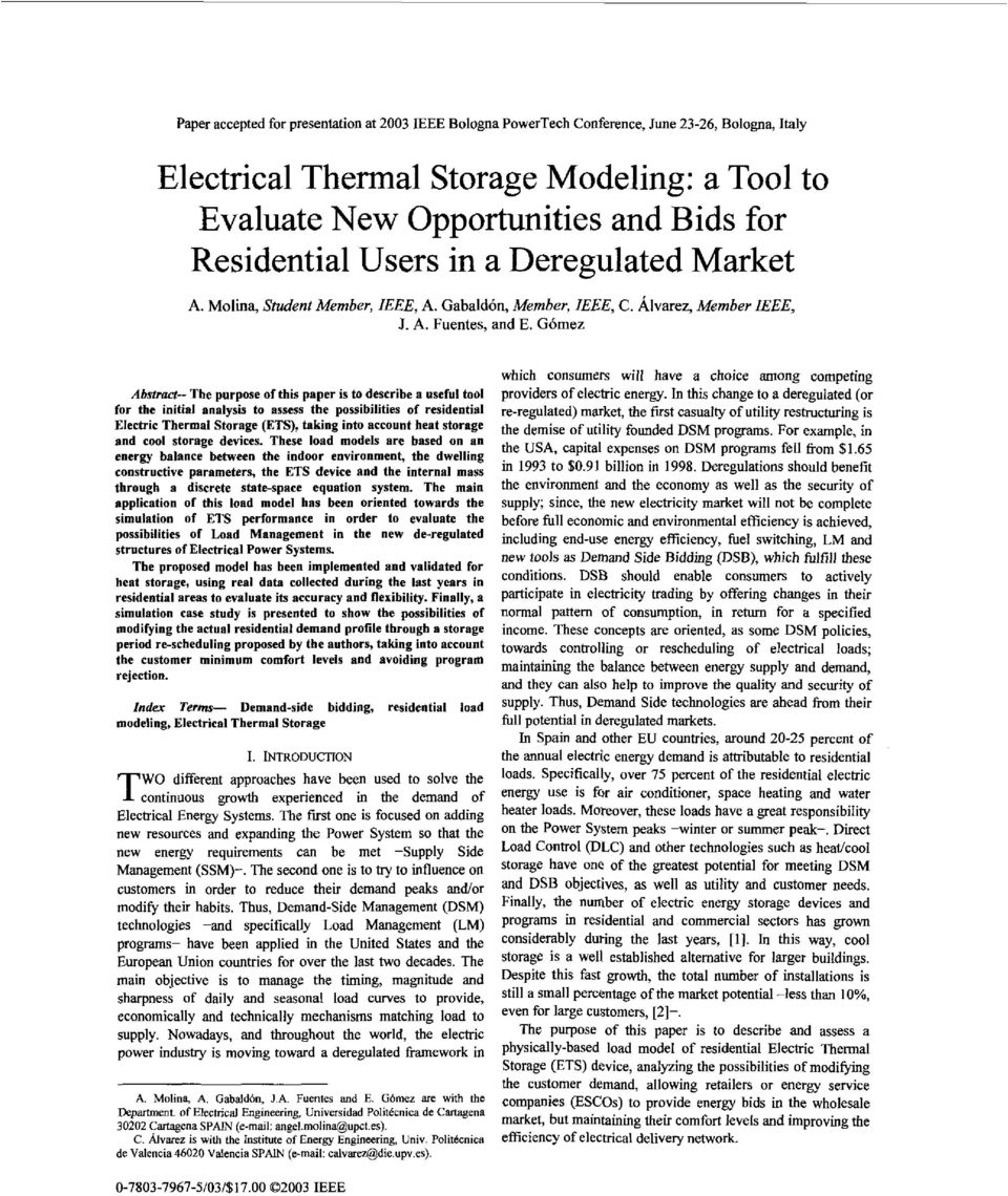 Gomez Abstract- The purpose ofthis paper is to describe a useful tool for the initial analysis to assess the possibilities of residential Electric Thermal Storage (ETS), taking into account heat