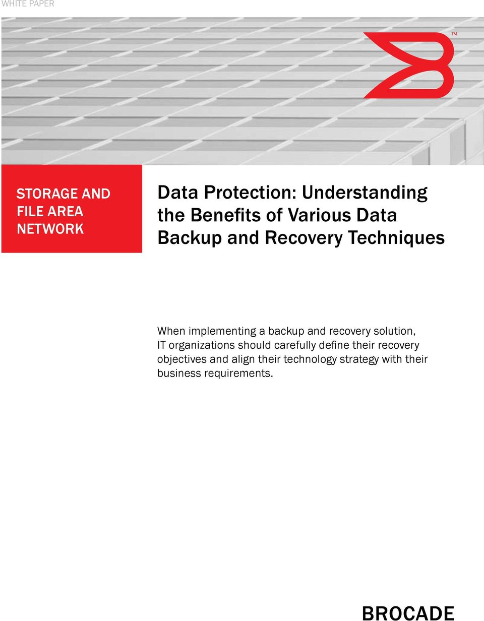 backup and recovery solution, IT organizations should carefully define their