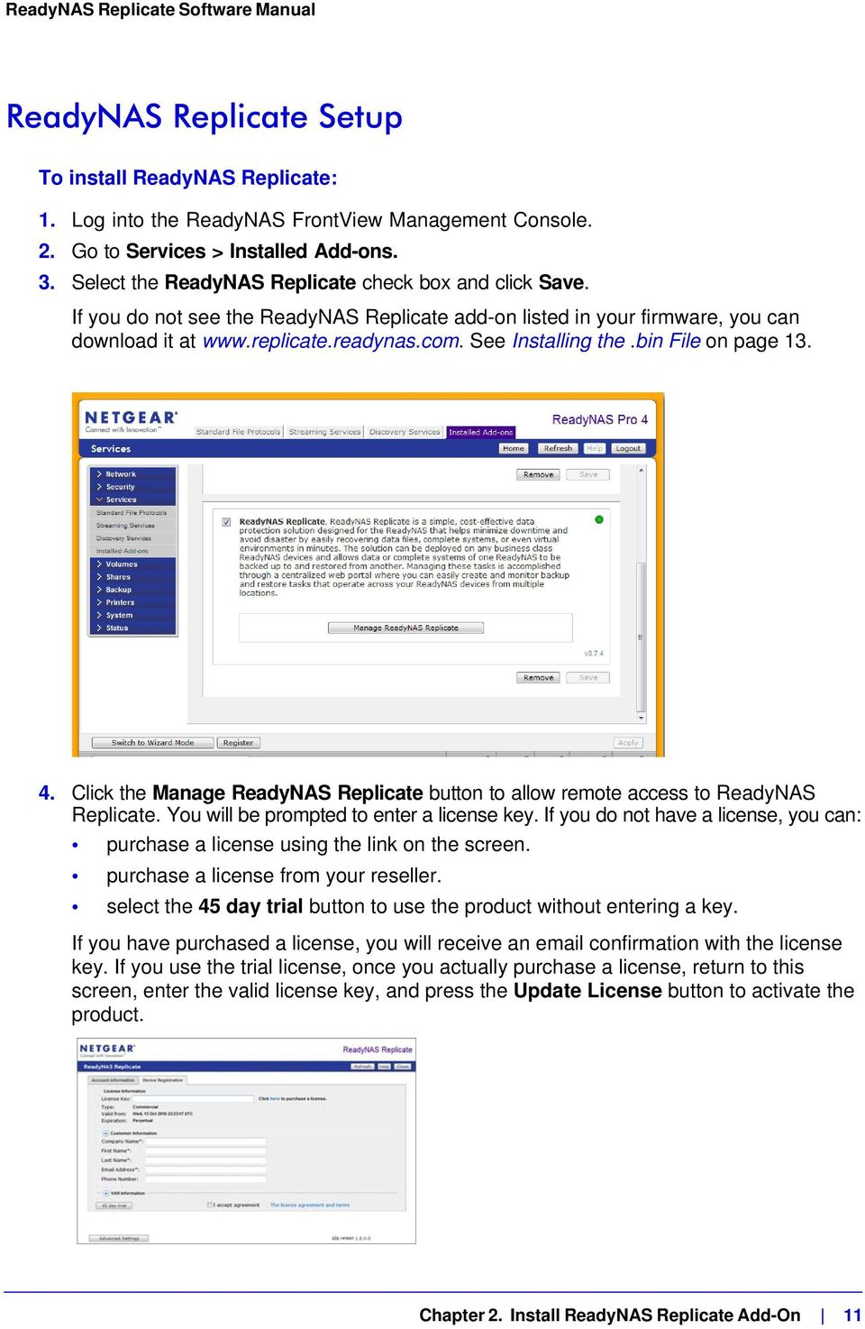bin File on page 13. 4. Click the Manage ReadyNAS Replicate button to allow remote access to ReadyNAS Replicate. You will be prompted to enter a license key.