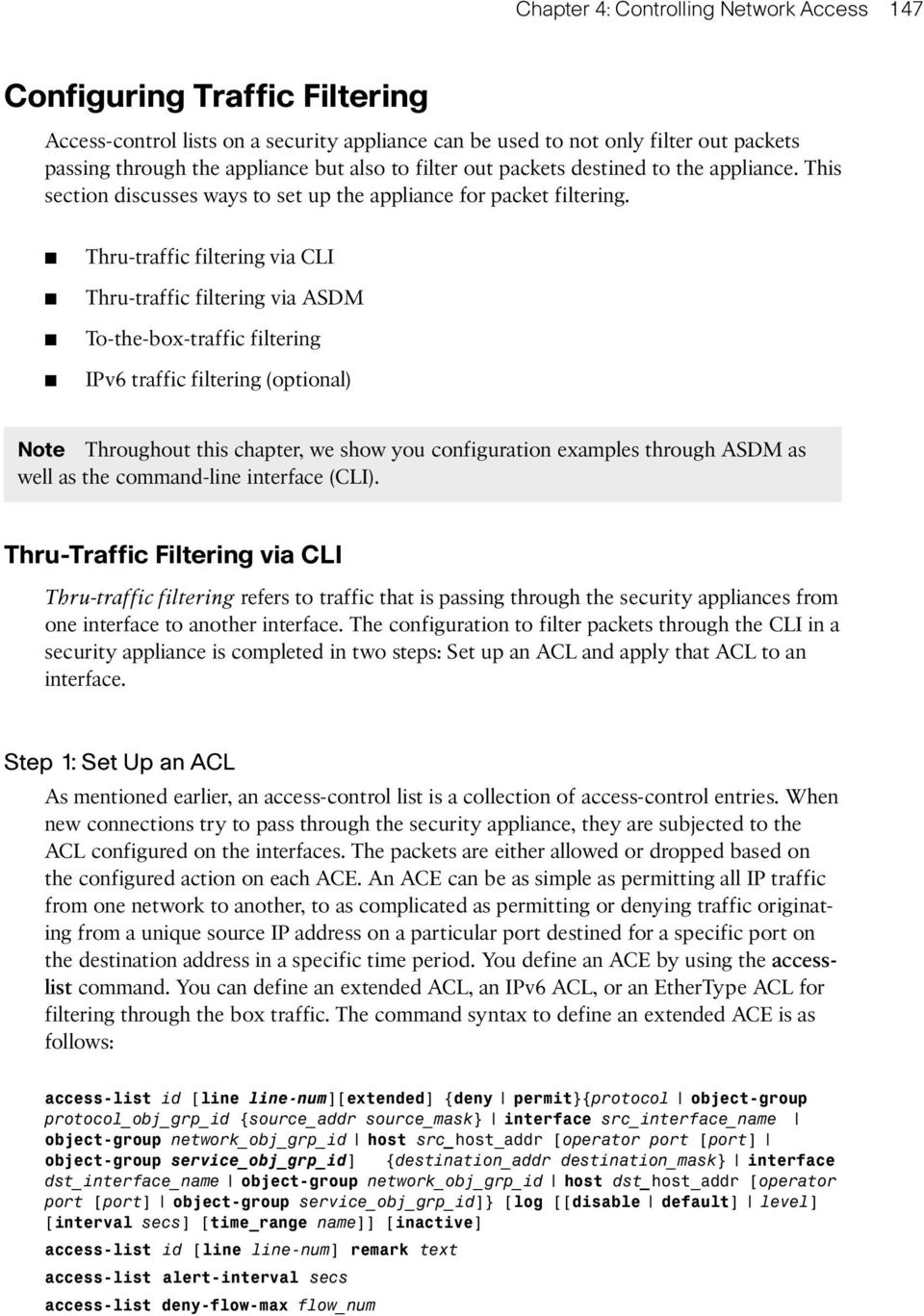 Thru-traffic filtering via CLI Thru-traffic filtering via ASDM To-the-box-traffic filtering IPv6 traffic filtering (optional) Note Throughout this chapter, we show you configuration examples through