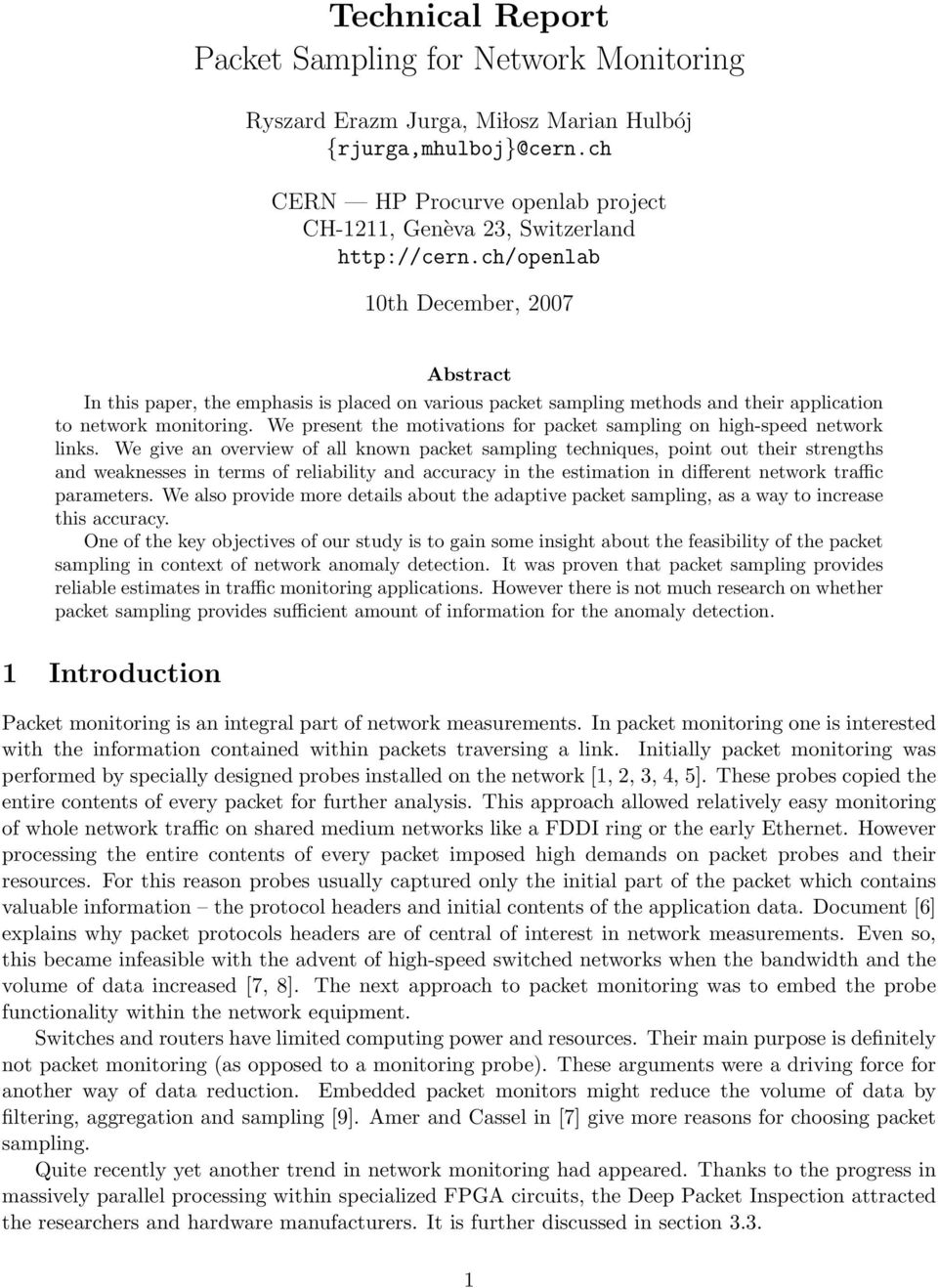ch/openlab 10th December, 2007 Abstract In this paper, the emphasis is placed on various packet sampling methods and their application to network monitoring.
