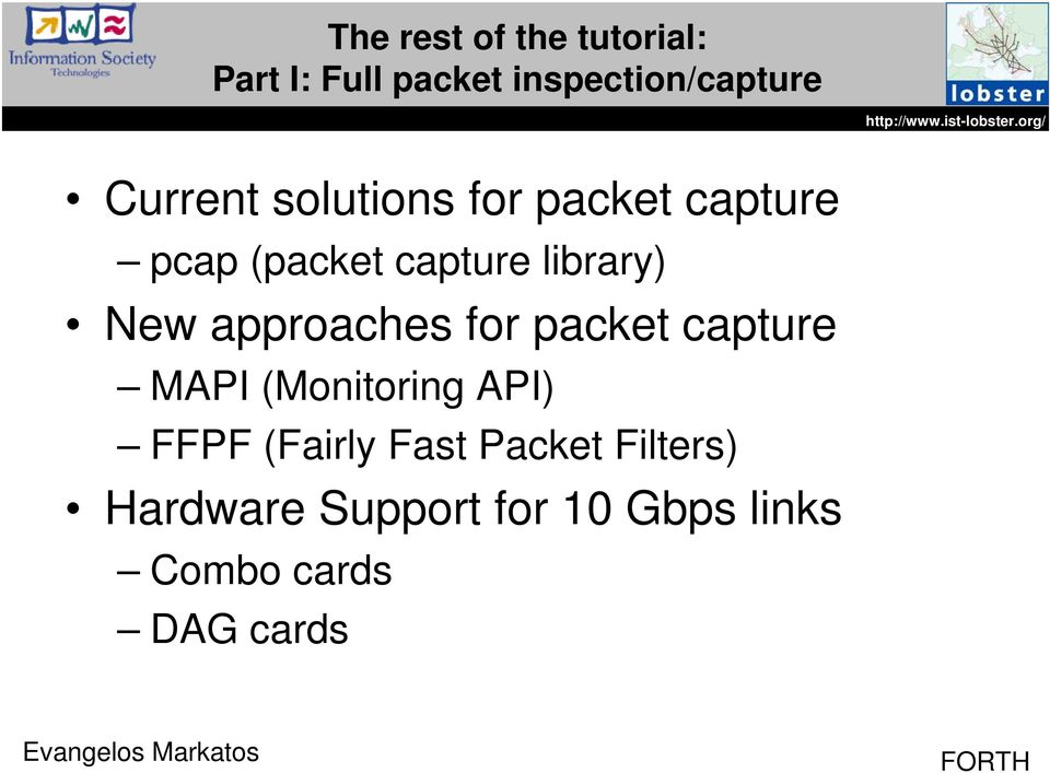 New approaches for packet capture MAPI (Monitoring API) FFPF (Fairly