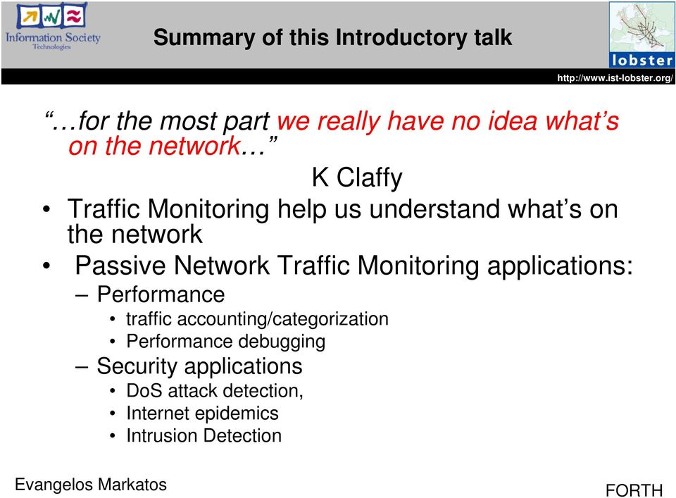 Network Traffic Monitoring applications: Performance traffic accounting/categorization