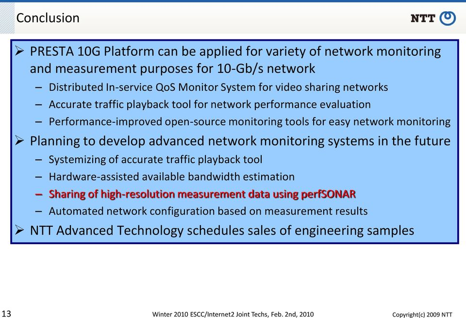 network monitoring systems in the future Systemizing of accurate traffic playback tool Hardware-assisted available bandwidth estimation Sharing of high-resolution measurement data using