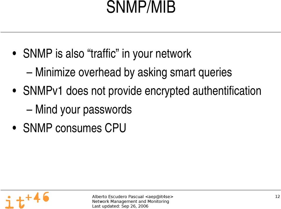 queries SNMPv1 does not provide encrypted