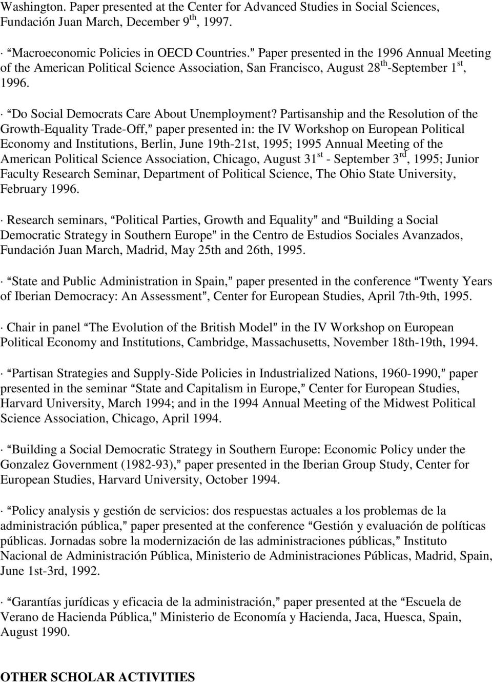 Partisanship and the Resolution of the Growth-Equality Trade-Off,@ paper presented in: the IV Workshop on European Political Economy and Institutions, Berlin, June 19th-21st, 1995; 1995 Annual