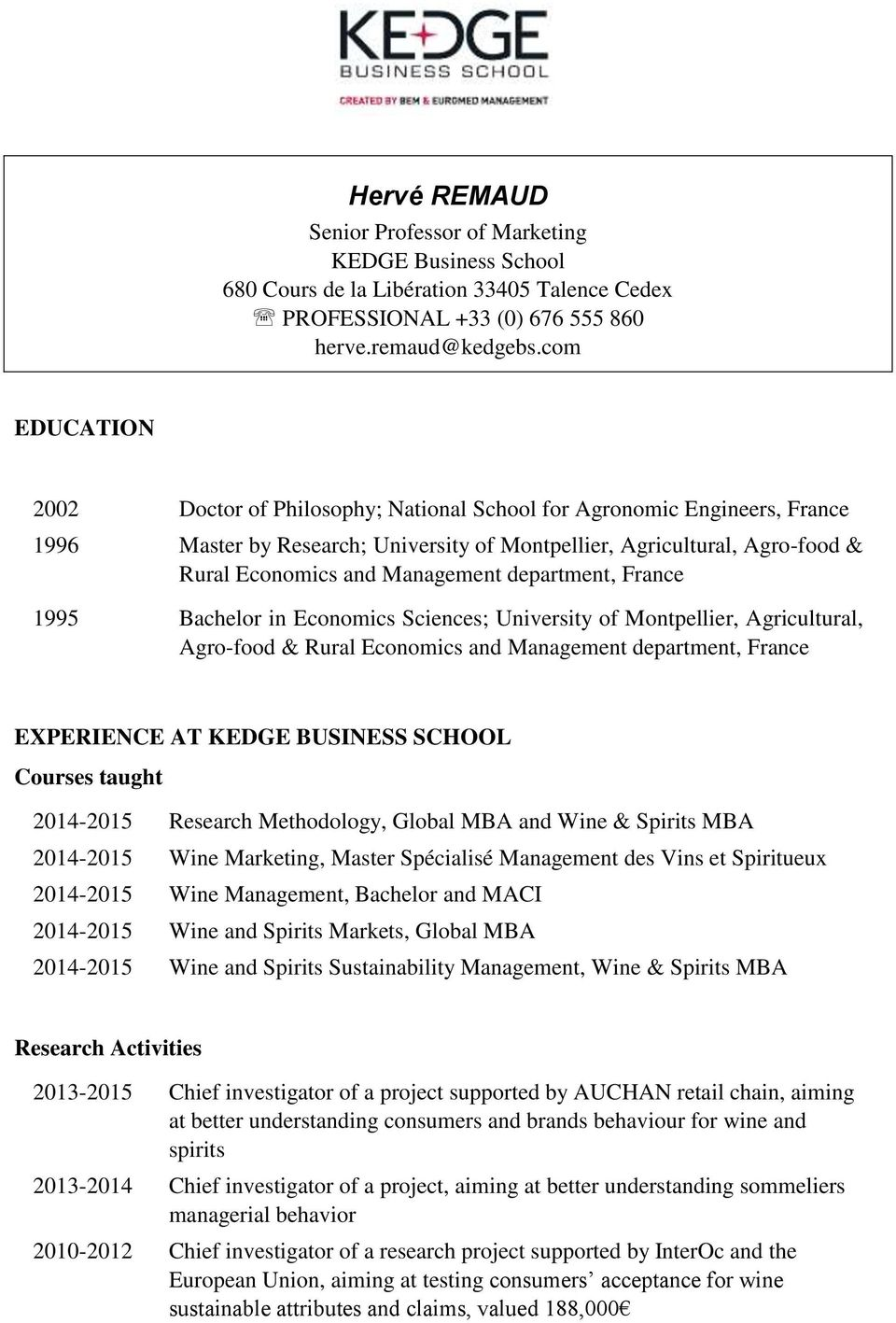 department, France 1995 Bachelor in Economics Sciences; University of Montpellier, Agricultural, Agro-food & Rural Economics and Management department, France EXPERIENCE AT KEDGE BUSINESS SCHOOL