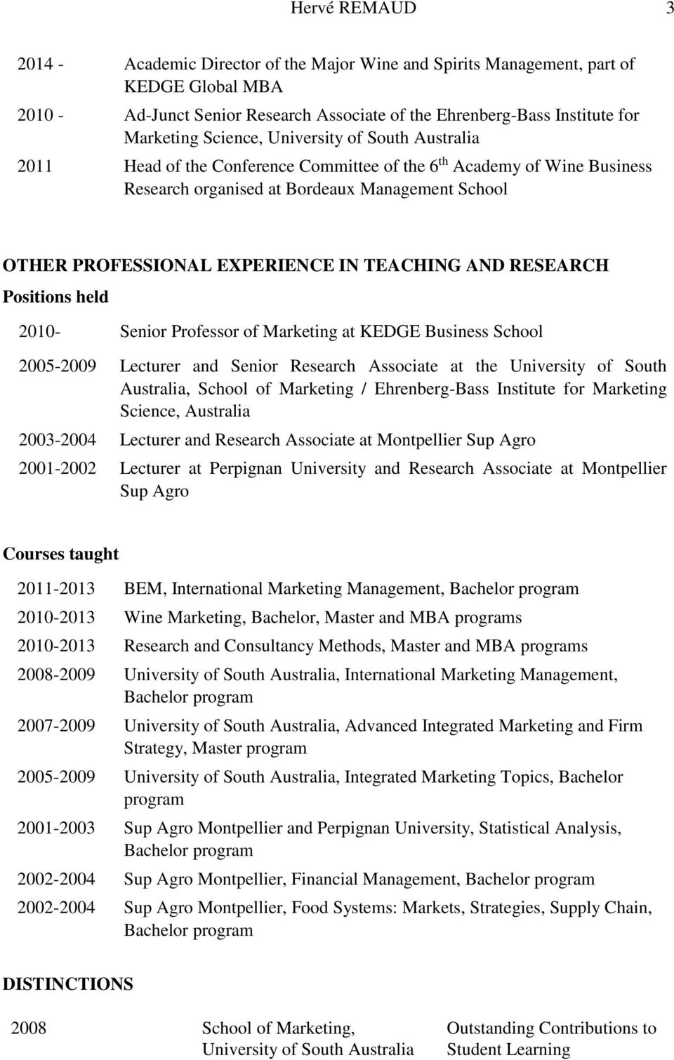 TEACHING AND RESEARCH Positions held 2010- Senior Professor of Marketing at KEDGE Business School 2005-2009 Lecturer and Senior Research Associate at the University of South Australia, School of