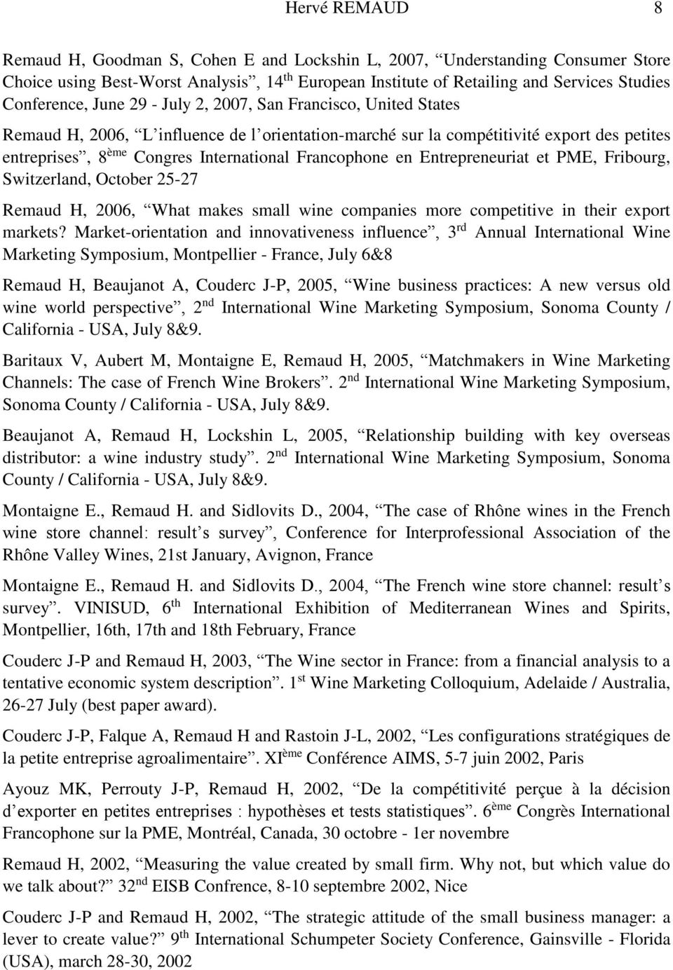 en Entrepreneuriat et PME, Fribourg, Switzerland, October 25-27 Remaud H, 2006, What makes small wine companies more competitive in their export markets?