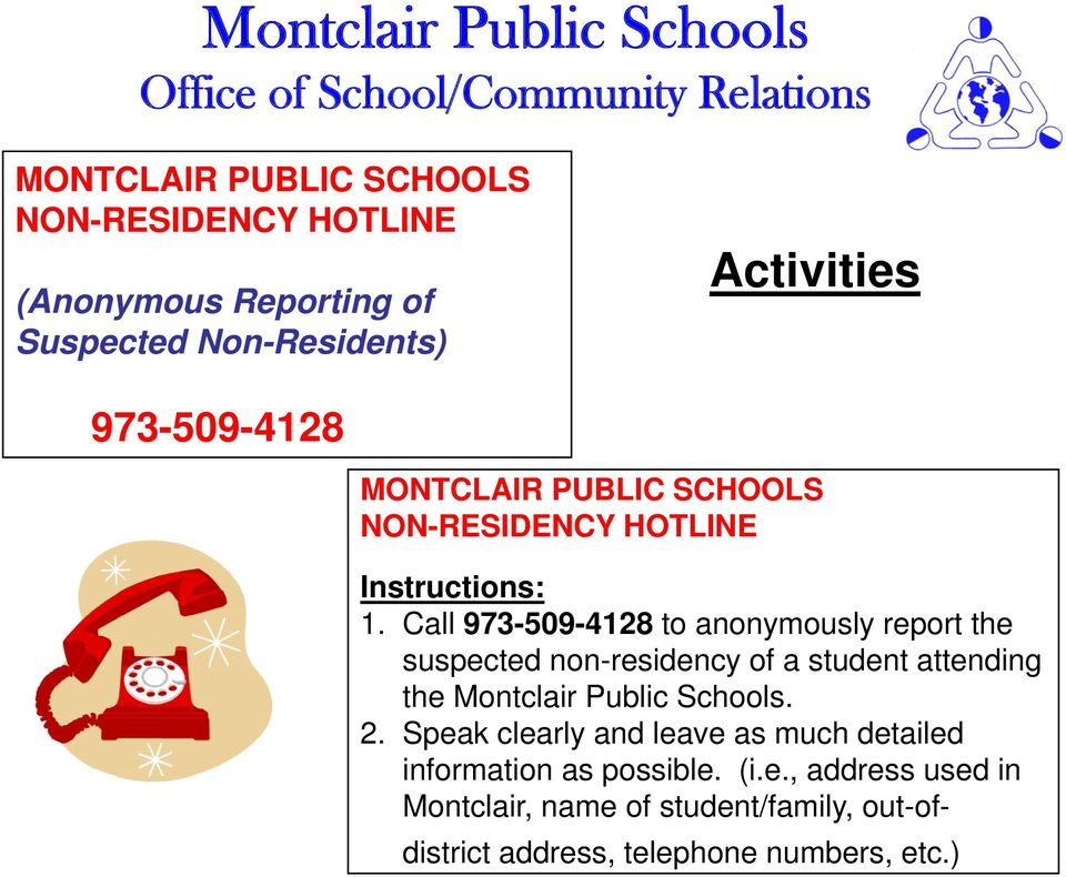 Call 973-509-4128 to anonymously report the suspected non-residency of a student attending the Montclair Public Schools.