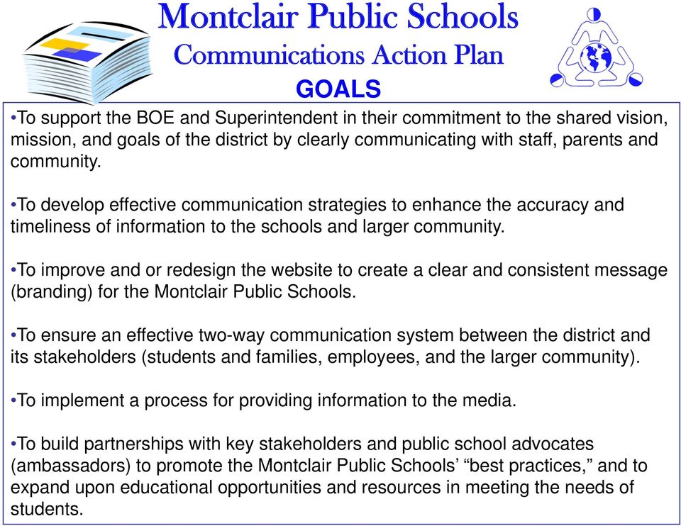 To improve and or redesign the website to create a clear and consistent message (branding) for the Montclair Public Schools.